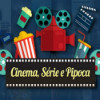 cinema serie pipoca